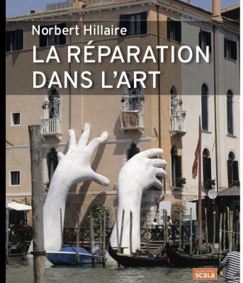 LA RÉPARATION DANS L'ART, aux Éditions Scala