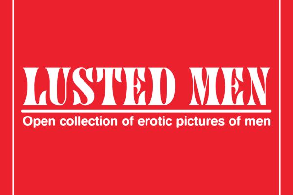 LUSTED MEN –